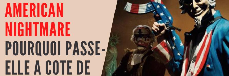 [Analyse saga] American Nightmare passe à côté de son sujet