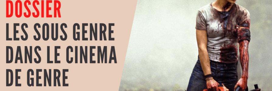 [ Dossier ] 17 sous genres du cinéma de genre
