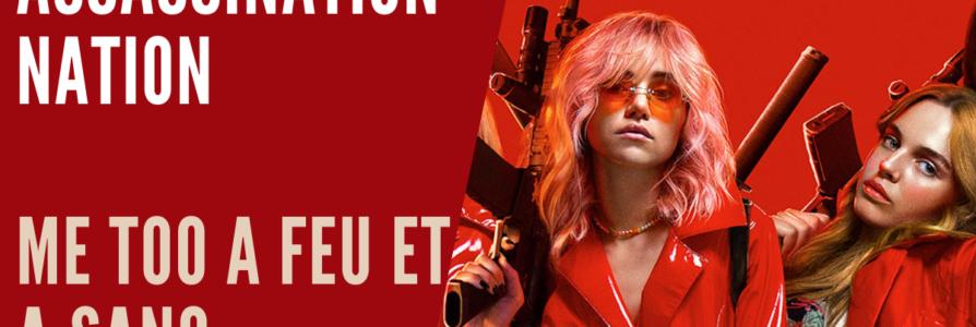 [Critique] Assassination Nation: me too saignant