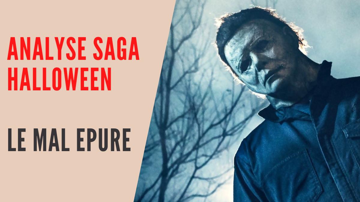 [Analyse saga] Halloween, le mal épuré