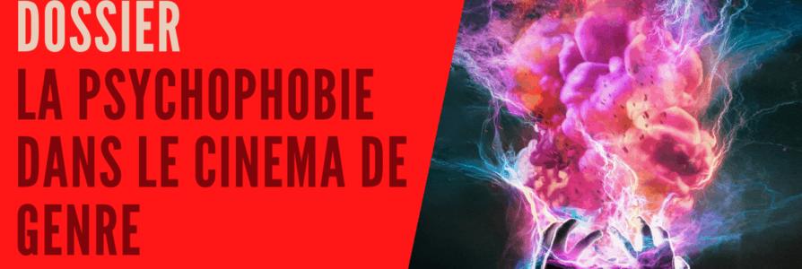 [ Dossier ] Psychophobie et cinéma de genre